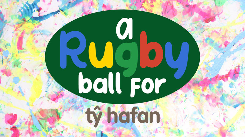 A Rugby Ball for Tŷ Hafan