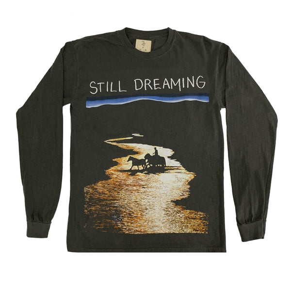 """STILL DREAMING"" LONGSLEEVE SHIRT"