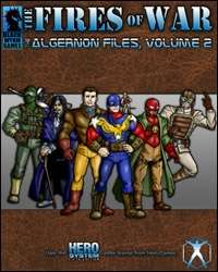 The Fires of War: The Algernon Files Volume 2 HERO System