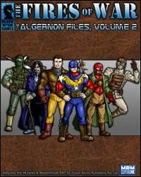 The Fires of War: The Algernon Files Volume 2 M&M