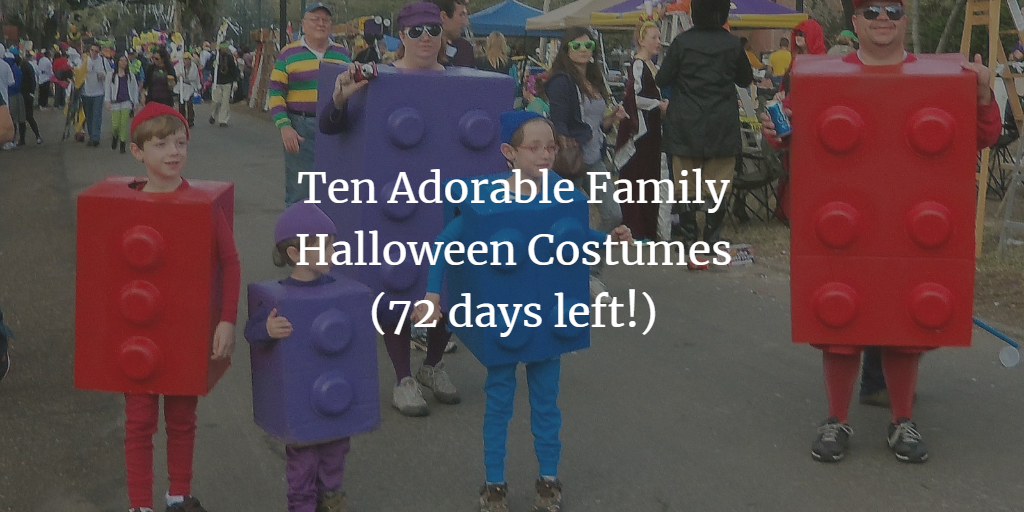 Ten Adorable Family Halloween Costumes (72 days left!)