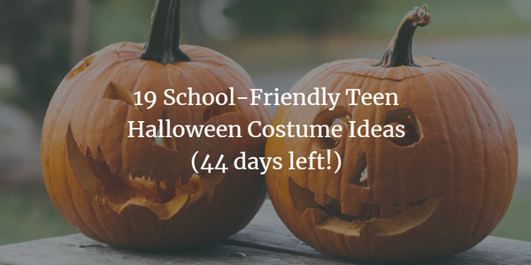 19 School-Friendly Teen Halloween Costume Ideas (44 days left!)