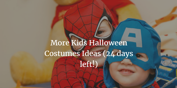 More Kids Halloween Costumes Ideas (24 days left!)