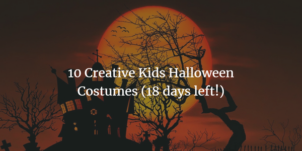 10 Creative Kids Halloween Costumes (18 days left!)