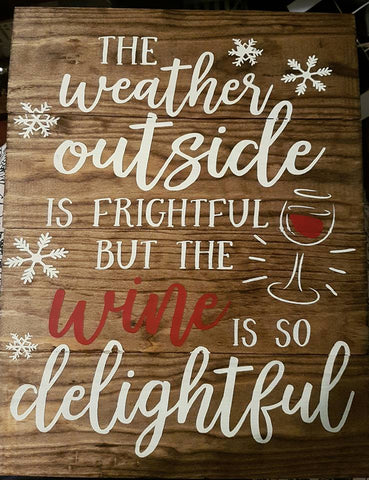 "'But The Wine is So Delightful' Sign | 12""x16"""