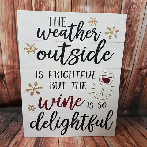 "Painted 'But The Wine is So Delightful' Sign | 12""x16"""