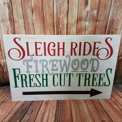 "'Sleigh Rides Firewood Fresh Cut Trees' Sign | 15""x22.5"""