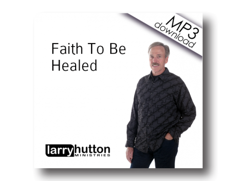 Faith To Be Healed (MP3)