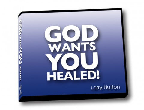 God Wants You Healed
