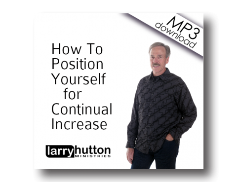How To Position Yourself For Continual Increase (MP3)