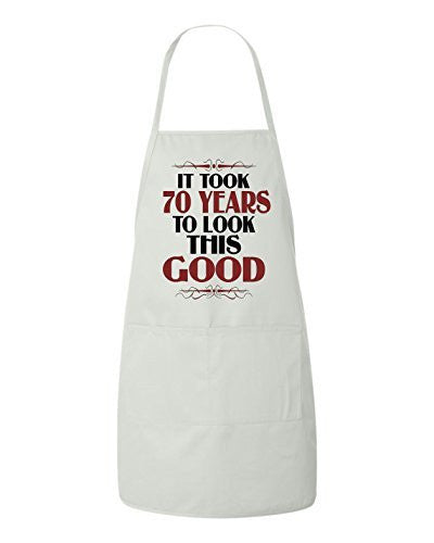 It Took 70 Years To Look This Good Birthday Apron by BeeGeeTees