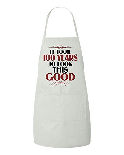 It Took 100 Years To Look This Good Birthday Apron by BeeGeeTees