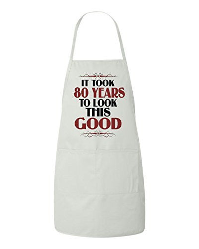 It Took 80 Years To Look This Good Birthday Apron by BeeGeeTees