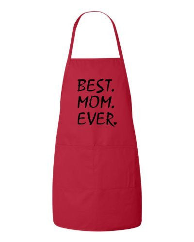Best Mom Ever - Mothers Day Gift Apron by BeeGeeTees 00299
