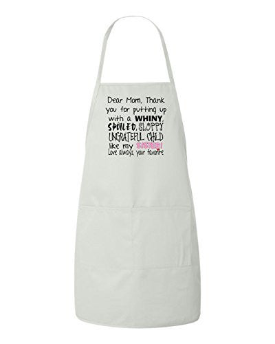 Dear Mom Thanks For Putting Up With A Spoiled Funny Apron by BeeGeeTees®
