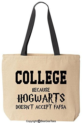 COLLEGE Because Hogwarts doesn't accept FAFSA Funny Harry Potter Canvas Tote Bag by BeeGeeTees®