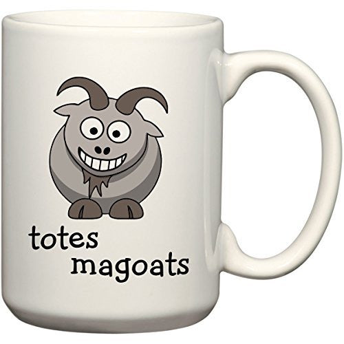 Totes MaGoats - Coffee or Tea Cup 11 or 15 oz Gift Mug by BeeGeeTees