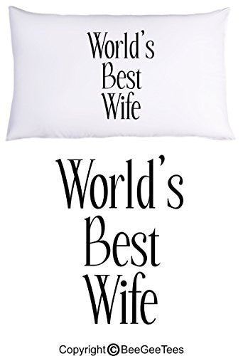 """World's Best Wife"" Pillowcase - Valentines Day Gift by BeeGeeTees® (1 Queen Pillowcase)"