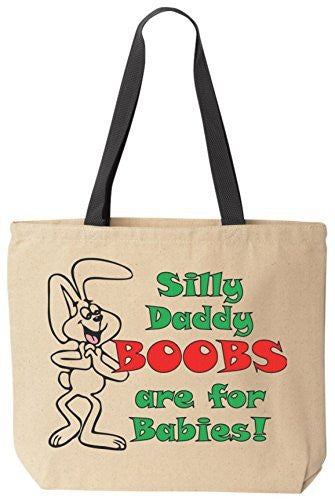 BeeGeeTees Silly Daddy BOOBS are for Babies! Reusabe Tote Bag Black Handle