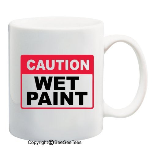 Caution Wet Paint - 11 oz Mug by BeeGeeTees 08976