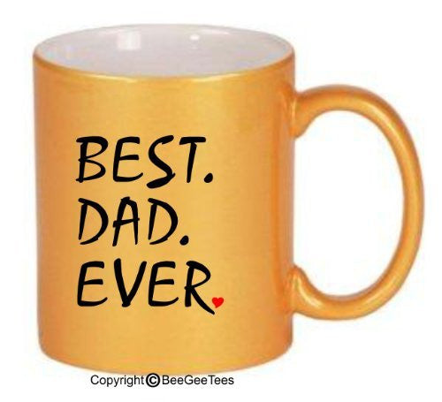 BEST DAD EVER Coffe Mug or Tea Cup by BeeGeeTees