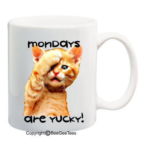 mondays are yucky! Coffee or Tea Cup 11 or 15 oz Funny Kitten Gift Mug by BeeGeeTees 04914
