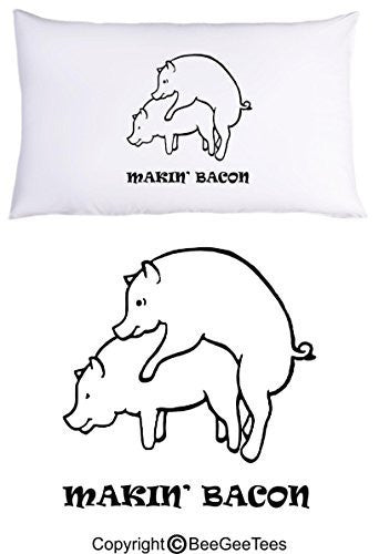 Makin' Bacon Pillowcase Valentines Day Birthday Gift by BeeGeeTees® (1 Queen Pillowcase)