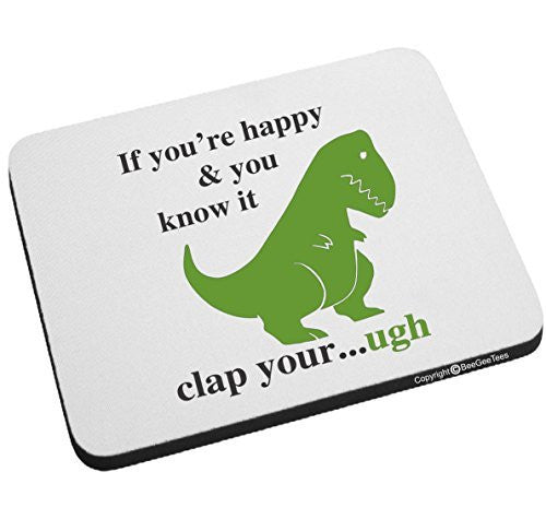 If You're Happy And You Know It Short Arms - Funny Mouse Pad by BeeGeeTees