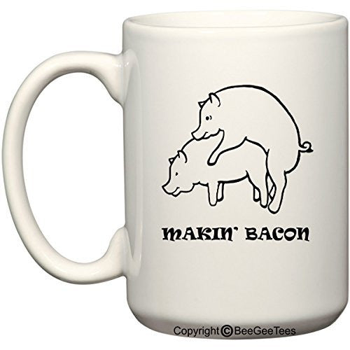 Makin' Bacon Coffee Mug Valentines Day Gift by BeeGeeTees® (15 oz)