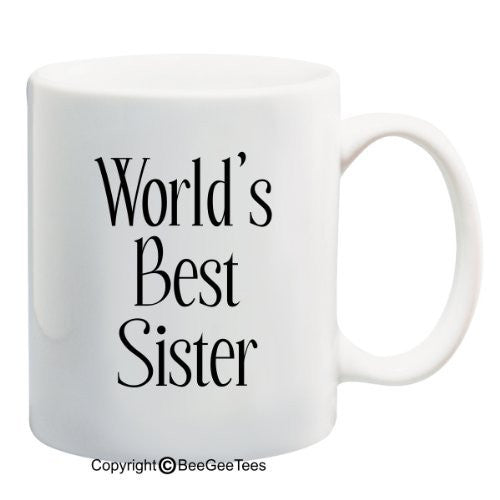 World's Best Sister Coffee Mug or Tea Cup