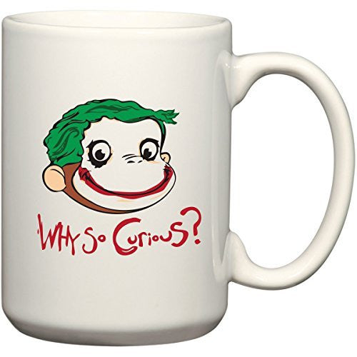Why So Curious George? Funny Dark Knight 15 oz Mug by BeeGeeTees