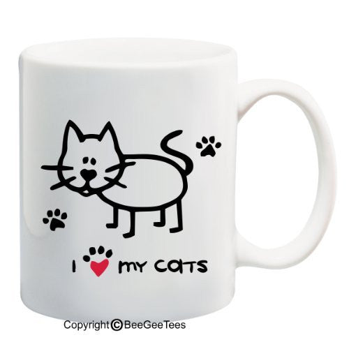 I Love My Cats - Coffee or Tea Cup 11 or 15 oz Funny Cat Lover Gift Mug by BeeGeeTees 04929