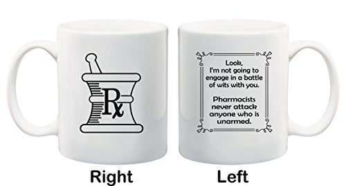 Pharmacists Never Attack Anyone Who Is Unarmed It Funny Coffee Mug or Tea Cup by BeeGeeTees (11 oz)