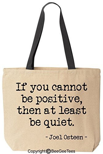 If You Cannot Be Positive, Then At Least Be Quiet Joel Osteen Canvas Tote Reusable Bag by BeeGeeTees®