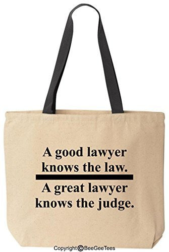A GOOD LAWYER KNOWS THE LAW A GREAT LAWYER KNOWS THE JUDGE Tote Funny Canvas Bag