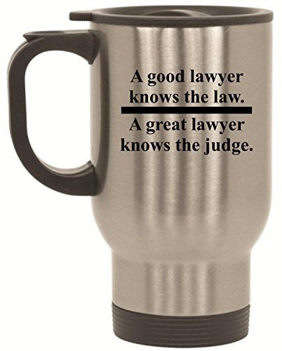A GOOD LAWYER KNOWS THE LAW 14 oz Stainless Steel Travel Mug by BeeGeeTees®