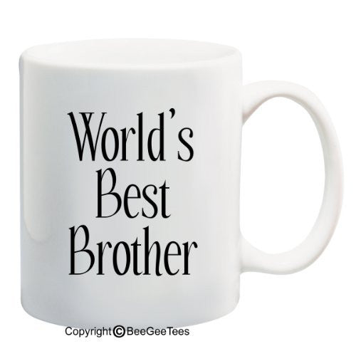 WORLD'S BEST BROTHER - Coffee or Tea Cup 11 or 15 oz White Mug. Happy Birthday Bro! by BeeGeeTees 00217