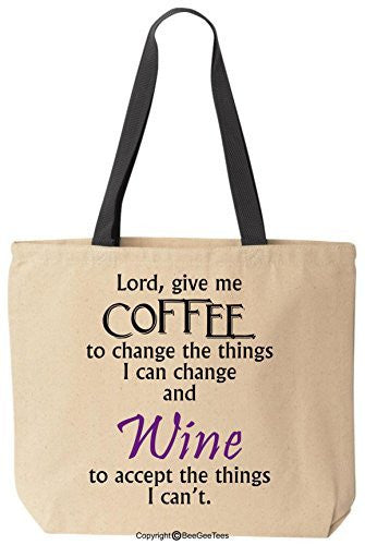 Lord Give Me Coffee To Change The Things I Can And Wine To Accept The Things I Can't Tote Funny Reusable Canvas Bag Gift by BeeGeeTees®