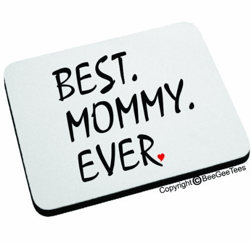BEST MOMMY EVER Mouse Pad by BeeGeeTees