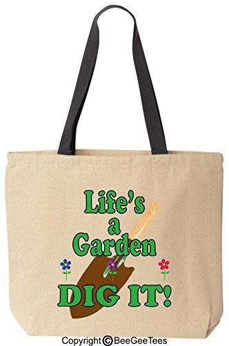 Life's A Garden Dig it! - Funny Canvas Tote Reusable Bag by BeeGeeTees (Black)