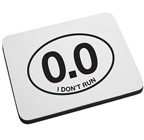 I Don't Run - 0.0 Funny Mouse Pad by BeeGeeTees