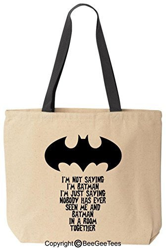 I'm Not Saying I'm Batman Reusable Canvas Tote Bag by BeeGeeTees®