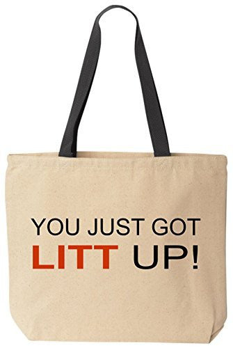 You Just Got Litt Up! - Funny Cotton Canvas Tote Bag - Reusable by BeeGeeTees 05317