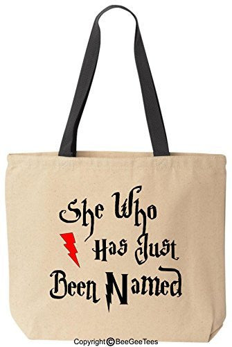 She Who Has Just Been Named Funny Harry Potter Reusable Canvas Tote Bag by BeeGeeTees®