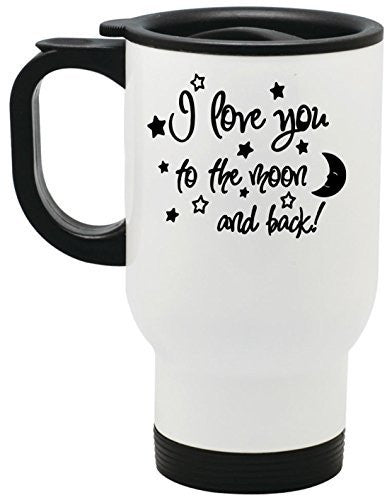 I Love You To The Moon And Back Stainless Steel Travel Mug Valentines Day Gift by BeeGeeTees® (14 oz)