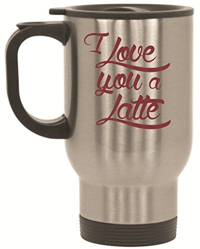 """I Love You A Latte"" Travel Mug - 14 oz Stainless Steel by BeeGeeTees®"