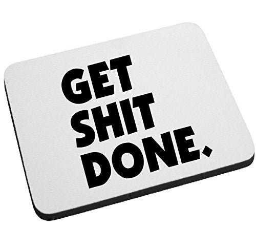 Get Shit Done Mouse Pad - Funny Office Gift by BeeGeeTees