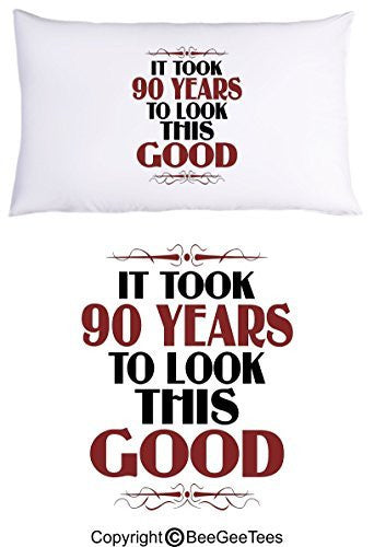 It Took 90 Years To Look This Good Birthday Pillowcase by BeeGeeTees® (1 Queen Pillowcase)