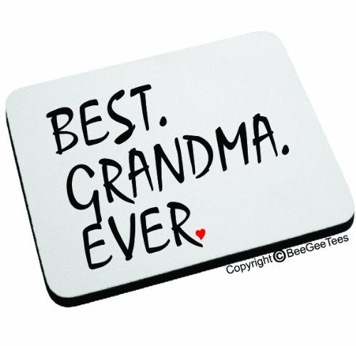 BEST GRANDMA EVER Mouse Pad Happy Mothers Day or Birthday Gift by BeeGeeTees