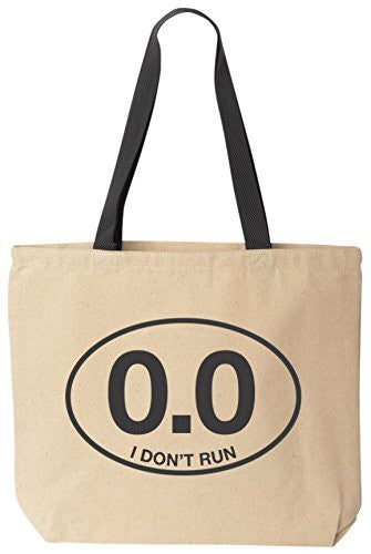 I Don't Run 0.0 - Funny Reusabe Tote Bag Black Handle by BeeGeeTees®